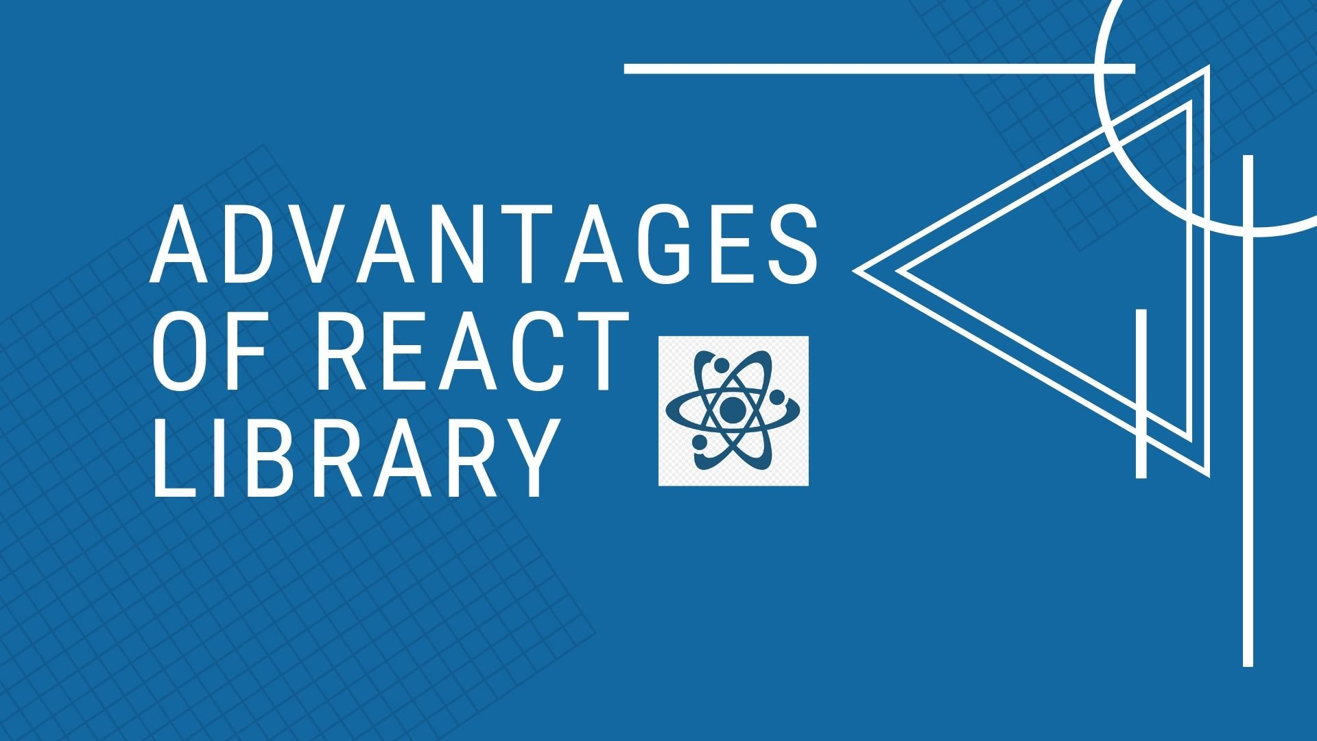 Read more about the article Know the Amazing Advantages of React Library
