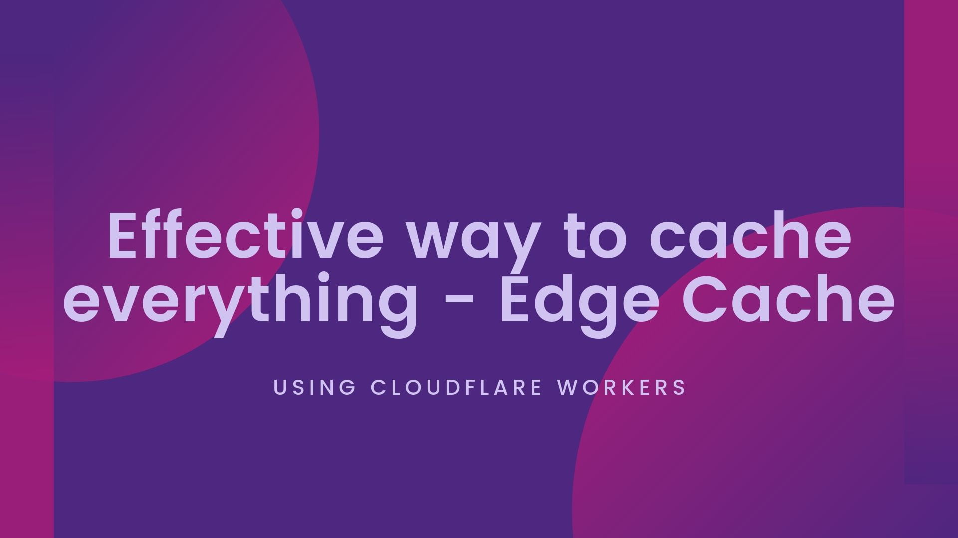 Read more about the article Avoid Caching logged in user with Cloudflare Workers – Effective way to Cache Everything