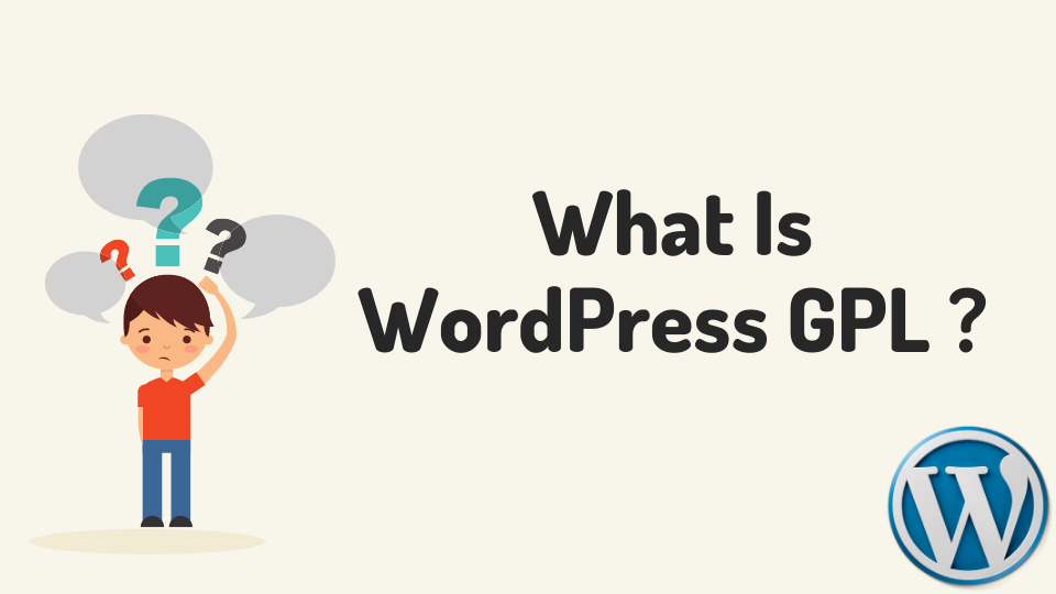 Read more about the article What are WordPress GPL Themes and Plugins – Pros and Cons